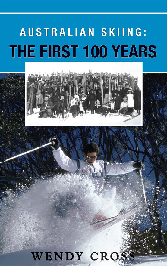 Australian Skiing The First 100 Years